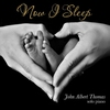 Cover of the album Now I Sleep (Solo Piano)