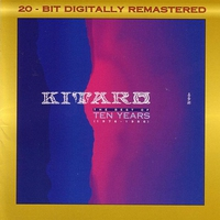 Cover of the track Kitaro: The Best of Ten Years (1976-1986)