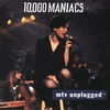 Cover of the album MTV Unplugged: 10,000 Maniacs