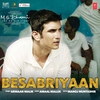 "Couverture de l'album Besabriyaan (From ""M.S. Dhoni - The Untold Story"") - Single"