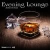 Couverture de l'album Evening Lounge - Absolute Chill Lounge
