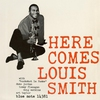 Cover of the album Here Comes Louis Smith (RVG Edition)