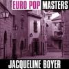Couverture de l'album Euro Pop Masters: Jacqueline Boyer