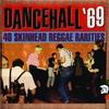 Couverture de l'album Dancehall '69: 40 Skinhead Reggae Rarities