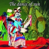 Cover of the album The Dance Of Sun (The Best Indian Songs)