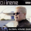 Cover of the album Global House Diva (Continuous DJ Mix By DJ Irene)