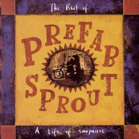 Cover of the track A Life of Surprises - The Best of Prefab Sprout