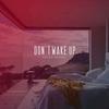 Couverture de l'album Dont Wake Up - Single
