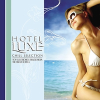 Cover of the track Hotel Luxe Chill Selections