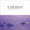 Cover of the album Le café abstrait by Raphaël Marionneau, Vol. 9 (Deluxe Edition)