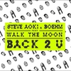 Cover of the track Back 2 U (feat. Walk the Moon)