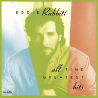 Couverture du titre Eddie Rabbitt: All Time Greatest Hits