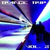 Cover of the album Trance Trip, Vol. 2