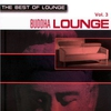 Cover of the album The Best of Lounge - Buddha Lounge - Vol. 3