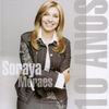Cover of the album Soraya Moraes - 10 Anos