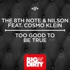 Cover of the album Too Good To Be True (feat. Cosmo Klein) [Remixes] - EP
