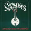 Cover of the album Evergreen - Mandolin Music for Christmas