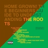 Cover of the album Home Grown! The Beginner's Guide to Understanding The Roots, Volume 2