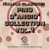 Cover of the album Italian Classics: Pino D'Angiò Collection, Vol. 1