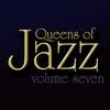 Cover of the album Queens of Jazz, Vol. 7
