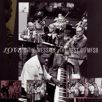 Cover of the track Love Is the Message: The Best of MFSB