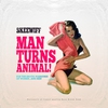 Cover of the album Man Turns Animal! (For the Erotic Pleasures of Women… and Men)