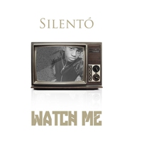 Cover of the track Watch Me (Whip / Nae Nae) - Single