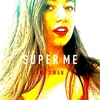 Couverture de l'album Super Me - Single