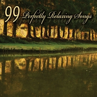 Couverture du titre 99 Perfectly Relaxing Songs