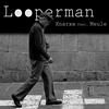 Couverture de l'album Looperman (feat. Meule) - Single