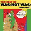 Cover of the album The Best of Was Not Was (1980-2010)