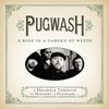 Couverture de l'album A Rose in a Garden of Weeds: A Preamble Through the History of Pugwash...