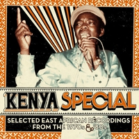 Couverture du titre Kenya Special: Selected East African Recordings From the 1970s & '80s
