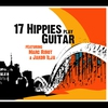 Couverture de l'album 17 Hippies Play Guitar Feat. Marc Ribot & Jakob Ilja