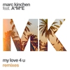 Cover of the album My Love 4 U (feat. A*M*E) [Remixes]