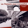 Couverture de l'album Les chansons sous l'occupation - French Songs of WWII