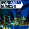 Cover of the album Underground Miami 2011 - Ministry of Sound
