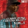 Couverture de l'album Classic Hits & Familiar Sh*t Vol. 1
