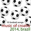 Couverture de l'album Music of Croatia - 10 Football Songs
