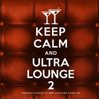 Cover of the track Keep Calm and Ultra Lounge 2