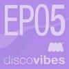 Cover of the album Disco Vibes EP05 - Single
