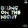 Couverture du titre Bring on the Night (radio edit)