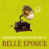 Cover of the album Chansons francaises de la Belle Époque, vol. 2