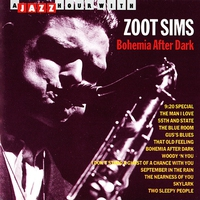 Couverture du titre A Jazz Hour With Zoot Sims: Bohemia After Dark