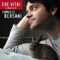 Cover of the track Che vita! Il meglio di Samuele Bersani