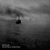 Couverture de l'album Ghost Ship on a Black Sea