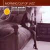 Couverture de l'album Jazz Moods: Morning Cup of Jazz