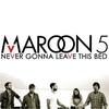 Couverture du titre 05 Never Gonna Leave This Bed