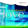 Cover of the album Unashamed Love