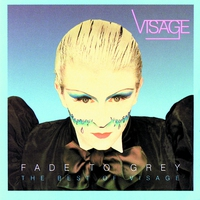 Cover of the track Fade to Grey: The Best of Visage